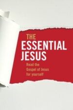 The Essential Jesus: Read the Gospel of Jesus for Yourself