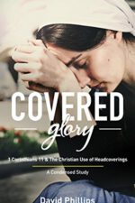 Covered Glory (Condensed Edition): 1st Corinthians 11 & The Christian Use of Headcoverings