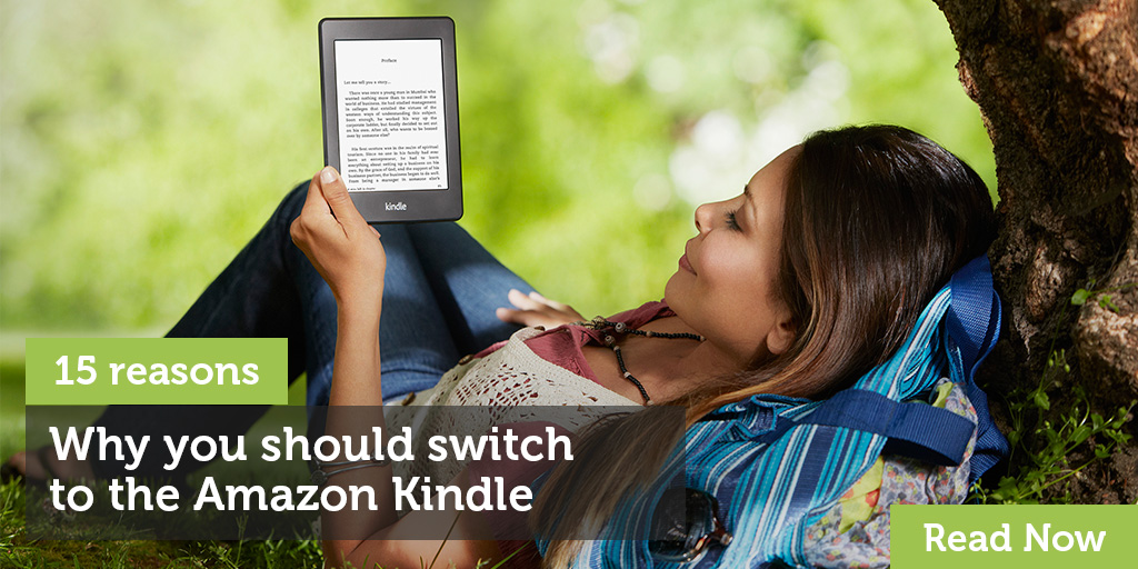 15 Reasons Why You Should Switch To The Amazon Kindle