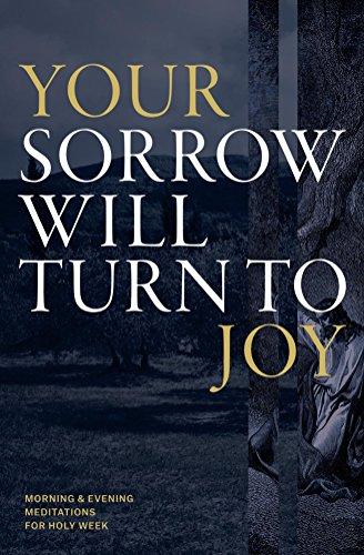 Your Sorrow Will Turn To Joy