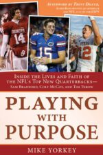Playing with Purpose: Inside the Lives and Faith of the NFL's Top New Quarterbacks