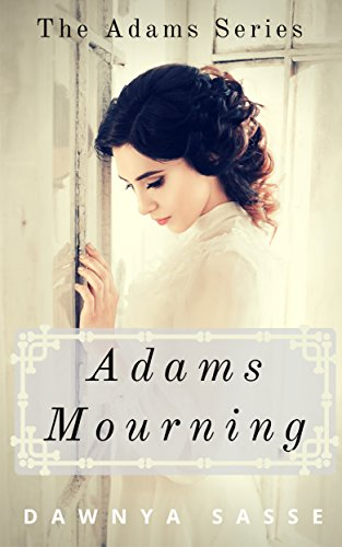 Adams Mourning: A Christian Historical Romance