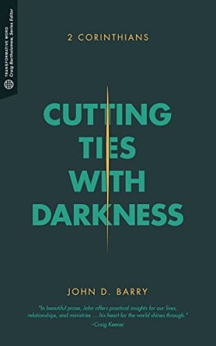Cutting Ties with Darkness 2 Corinthians