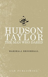 Hudson Taylor: The Man Who Dared