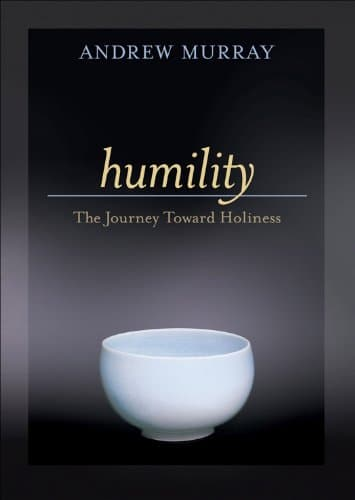 Humility: The Journey Toward Holiness