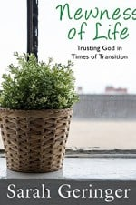 Newness of Life Trusting God in Times of Transition