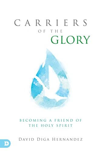 Carriers of the Glory Becoming a Friend of the Holy Spirit