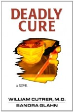 Deadly Cure (Bioethics Series #2)