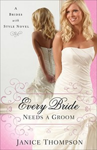 Every Bride Needs a Groom (Brides with Style #1)