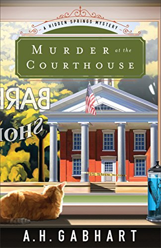 Murder at the Courthouse (The Hidden Springs Mysteries Book 1)