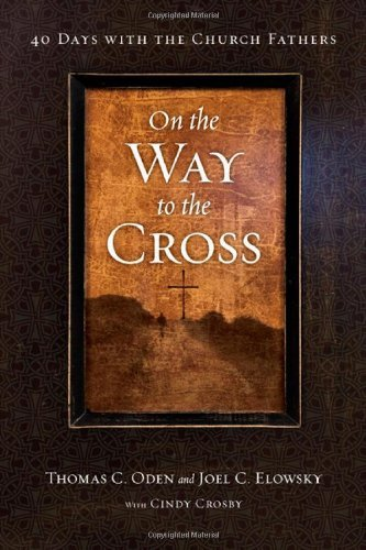 On the Way to the Cross 40 Days with the Church Fathers