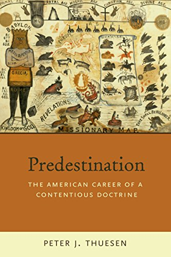 Predestination The American Career of a Contentious Doctrine