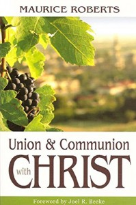 Union and Communion with Christ