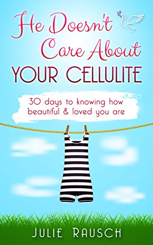 He Doesn't Care About Your Cellulite