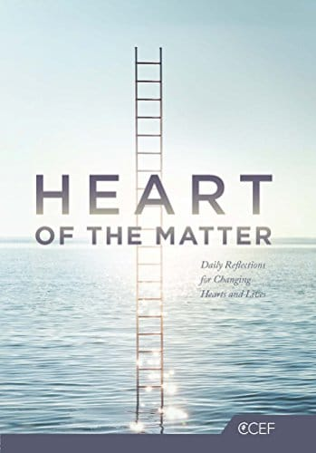 Heart of the Matter Daily Reflections for Changing Hearts and Lives
