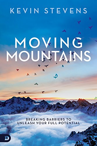 Moving Mountains Breaking Barriers to Unleash Your Full Potential