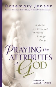 Praying the Attributes of God: A Guide to Personal Worship Through