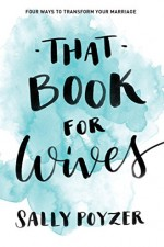 That Book for Wives Four ways to transform your marriage