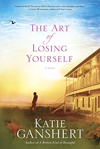 The Art of Losing Yourself A Novel
