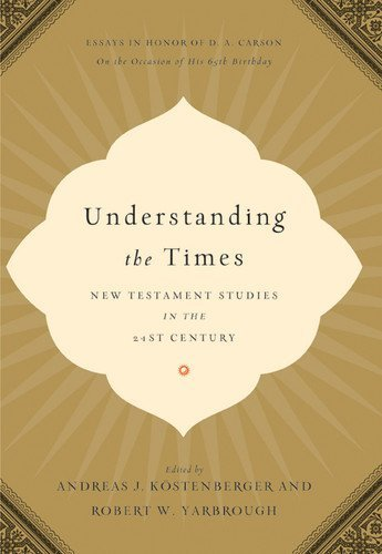 Understanding the Times New Testament Studies in the 21st Century