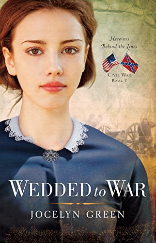 Wedded to War (Heroines Behind the Lines Book #1)