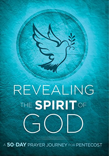 Revealing the Spirit of God: A 50-Day Prayer Journey for Pentecost