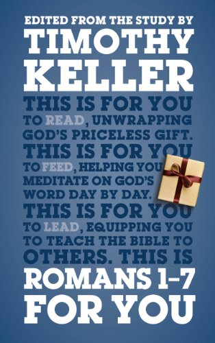 Romans 1-7 For You For reading, for feeding, for leading