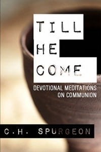 Till He Come Devotional Meditations on Communion