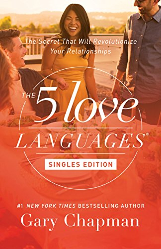 The 5 Love Languages Singles Edition The Secret That Will Revolutionize Your Relationships