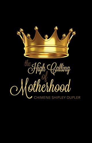 The High Calling of Motherhood