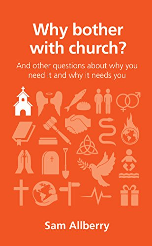 Why bother with church (Questions Christians Ask)