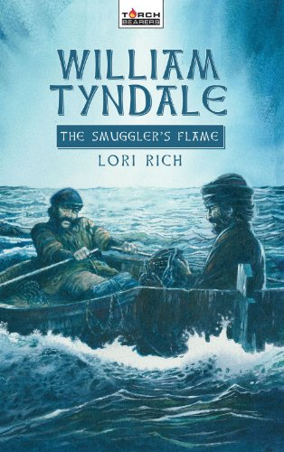 William Tyndale The Smuggler's Flame (Torchbearers)