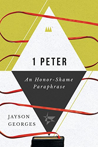 1 Peter An Honor-Shame Paraphrase