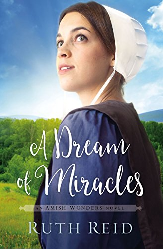 A Dream of Miracles (Amish Wonders Series)