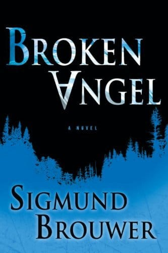 Broken Angel A Novel