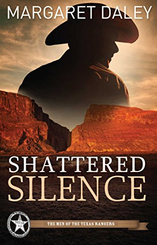 Shattered Silence (The Men of the Texas Rangers)