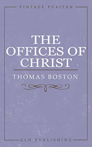 The Offices of Christ (Vintage Puritan)