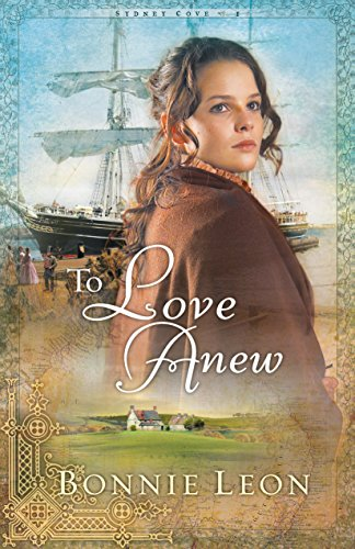 To Love Anew (Sydney Cove Book 1)