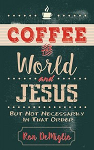 Coffee, the World, and Jesus