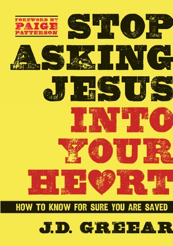 Stop Asking Jesus Into Your Heart