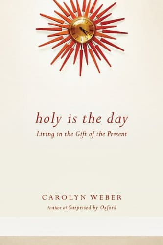 Holy Is the Day Living in the Gift of the Present