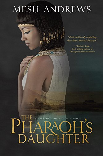 The Pharaoh's Daughter A Treasures of the Nile Novel