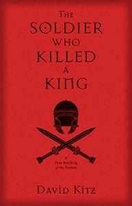 The Soldier Who Killed a King