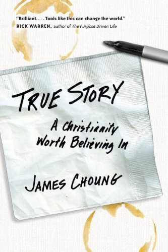 True Story A Christianity Worth Believing In