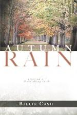Autumn Rain Growing a Flourishing Faith