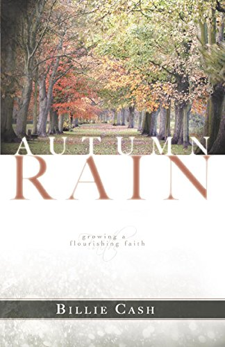 Autumn Rain Growing a Flourishing Faith