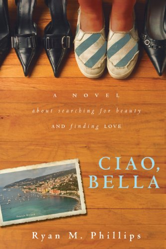 Ciao, Bella A Novel About Searching for Beauty and Finding Love