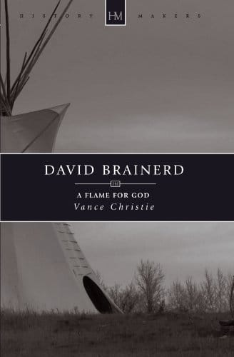 David Brainerd A Flame for God