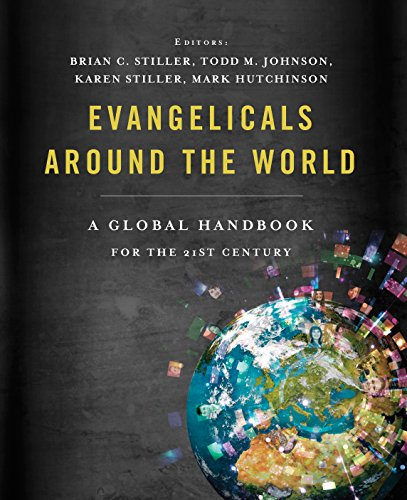 Evangelicals Around the World A Global Handbook for the 21st Century