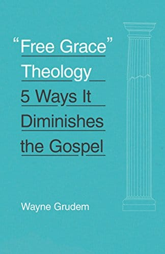 Free Grace Theology 5 Ways It Diminishes the Gospel